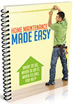 Home Maintenance Made Easy: What To Do When To Do It When To Call For Help